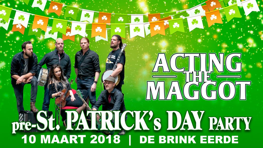 Acting The Maggot - St. Patrick's Day Party